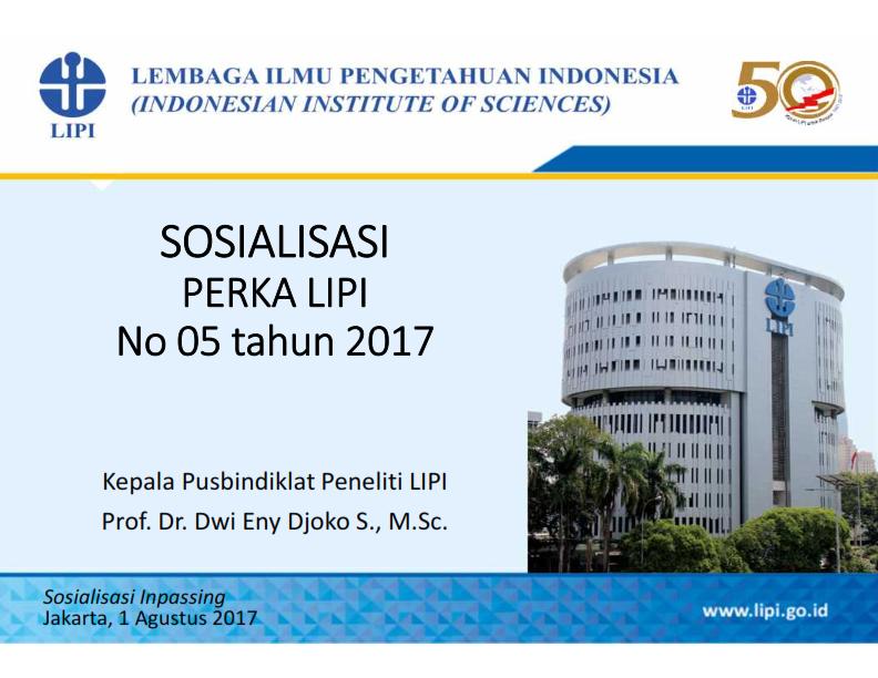 Sosialisasi Perka LIPI No 5 Tahun 2017 tentang Inpassing Jabatan Fungsional Peneliti