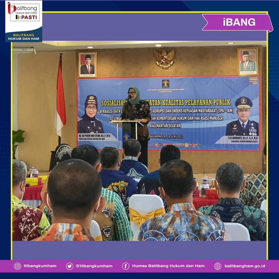 Kepala Badan Balitbang Hukum dan HAM Melakukan Sosialisasi Peningkatan Kualitas Layanan Publik di Kanwil Kalimantan Selatan